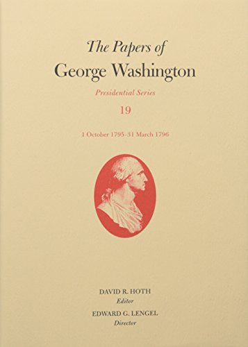 The Papers of George Washington: 1 Oct. 1795 31 March 1796 (Hardcover): George Washington