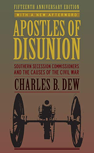 9780813939438: Apostles of Disunion: Southern Secession Commissioners and the Causes of the Civil War (Anniversary) (A Nation Divided: Studies in the Civil War Era)