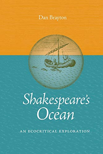 Shakespeare's Ocean: An Ecocritical Exploration (Under the Sign of Nature): Dan Brayton
