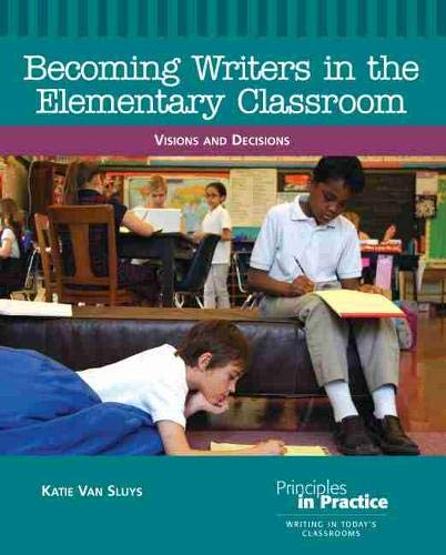 9780814102770: Becoming Writers in the Elementary Classroom: Visions and Decisions