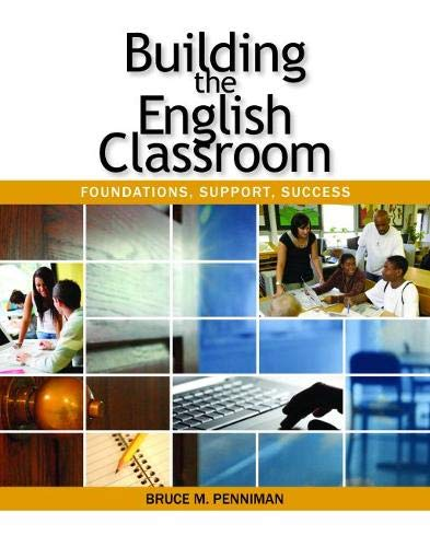9780814103869: Building the English Classroom: Foundations, Support, Success