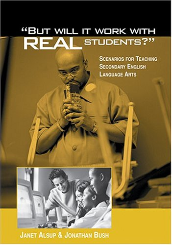 """But Will It Work With Real Students?"""": Alsup, Janet; Bush,"""