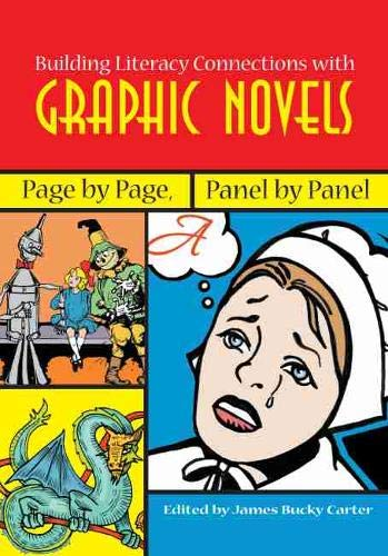 9780814103920: Building Literacy Connections with Graphic Novels: Page by Page, Panel by Panel