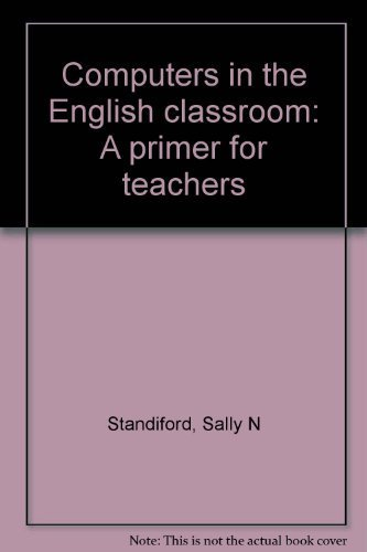 9780814108185: Computers in the English classroom: A primer for teachers