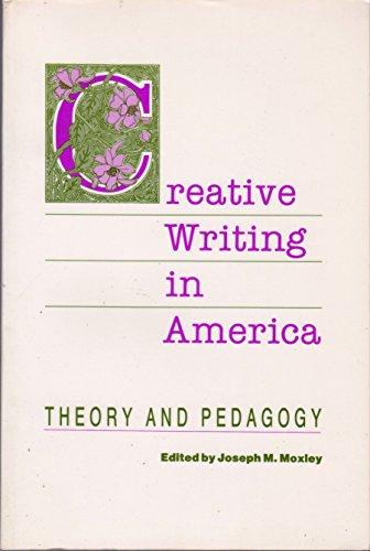 9780814109267: Creative Writing in America: Theory and Pedagogy