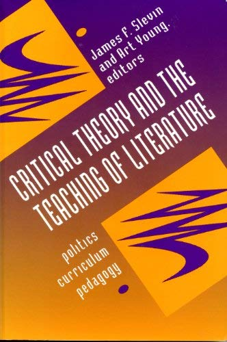 9780814109632: Critical Theory and the Teaching of Literature: Politics, Curriculum, Pedagogy
