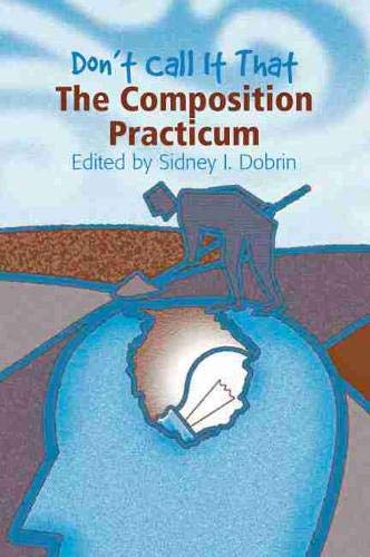 9780814112212: Don't Call It That: The Composition Practicum
