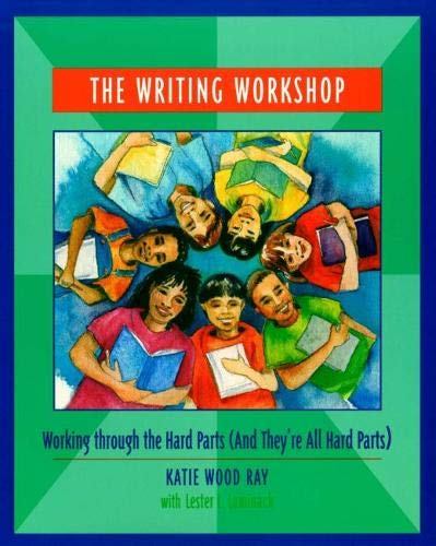 9780814113172: The Writing Workshop: Working Through the Hard Parts (And They're All Hard Parts)