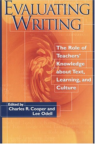 9780814116258: Evaluating Writing: The Role of Teachers' Knowledge About Text, Learning, and Culture