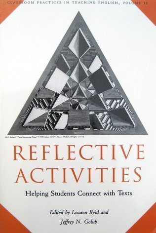 9780814117552: Reflective Activities: Helping Students Connect With Texts (CLASSROOM PRACTICES IN TEACHING ENGLISH)