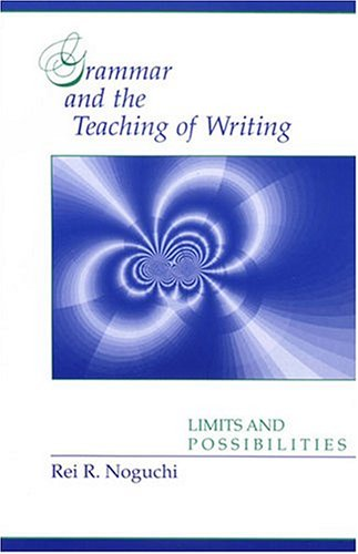 9780814118740: Grammar and the Teaching of Writing: Limits and Possibilities
