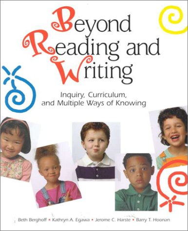 9780814123416: Beyond Reading and Writing: Inquiry, Curriculum, and Multiple Ways of Knowing (Wlu Series)