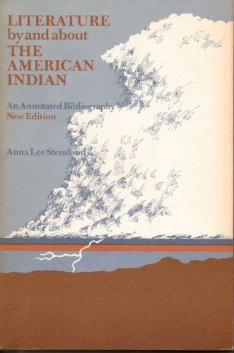 Literature by and About the American Indian; An Annotated Bibliography for Junior and Senior High...