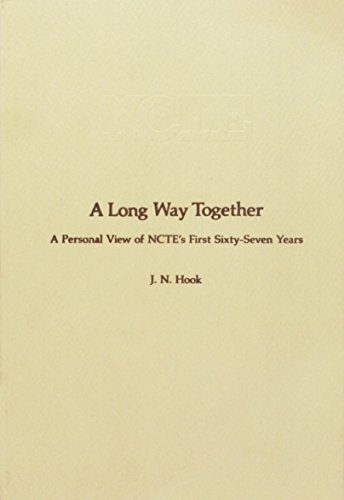 9780814130216: A Long Way Together: A Personal View of Ncte's First Sixty-Seven Years