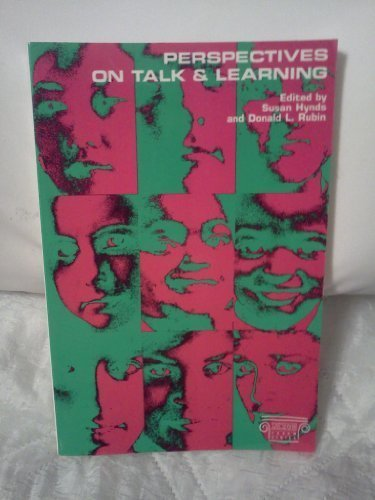 Perspectives on Talk and Learning (Ncte Forum Series): Susan Hynds, Donald L. Rubin