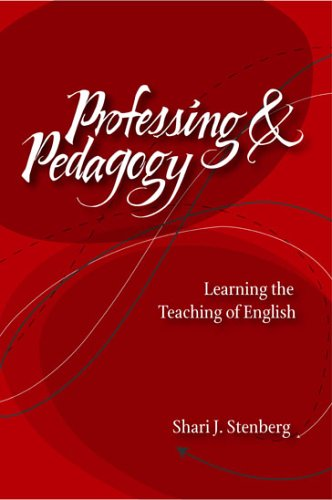 9780814137413: Professing And Pedagogy: Learning The Teaching Of English (Refiguring English Studies)