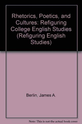 9780814141458: Rhetorics, Poetics, and Cultures: Refiguring College English Studies (Refiguring English Studies)