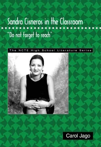 "9780814142318: Sandra Cisneros in the Classroom: ""Do Not Forget to Reach"""