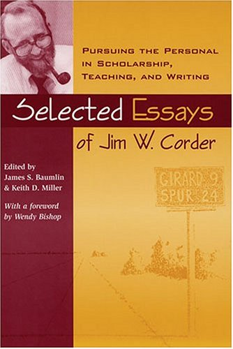 9780814143094: Selected Essays Of Jim W. Corder: Pursuing The Personal In Scholarship, Teaching, And Writing