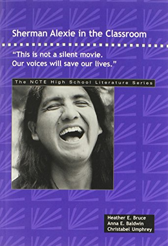 """9780814144572: Sherman Alexie in the Classroom: """"This is not a silent movie. Our voices will save our lives"""""""