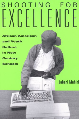 9780814144633: Shooting for Excellence: African American and Youth Culture in New Century Schools