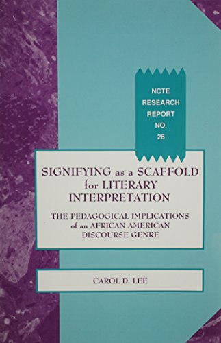 9780814144718: Signifying As a Scaffold for Literary Interpretation: The Pedagogical Implications of an African American Discourse Genre (NCTE RESEARCH REPORT)