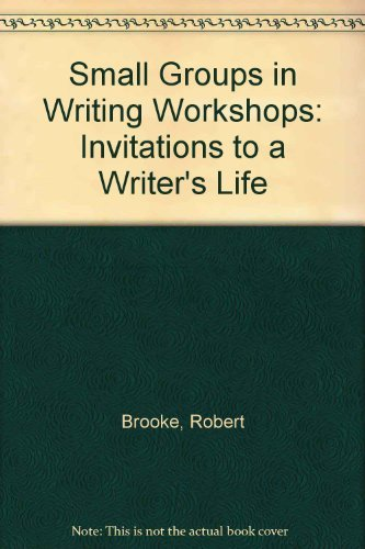 9780814144831: Small Groups in Writing Workshops: Invitations to a Writer's Life