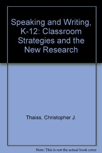 9780814146248: Speaking and Writing, K-12: Classroom Strategies and the New Research
