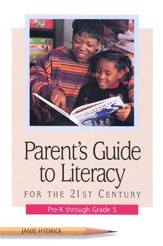 9780814146880: Parent's Guide to Literacy for the 21st Century: Pre-K Through Grade 5
