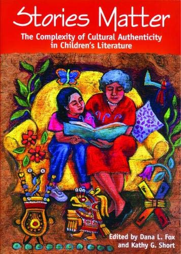 9780814147443: Stories Matter: The Complexity of Cultural Authenticity in Children's Literature
