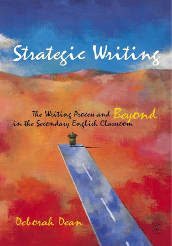 9780814147542: Strategic Writing: The Writing Process And Beyond in the Secondary English Classroom