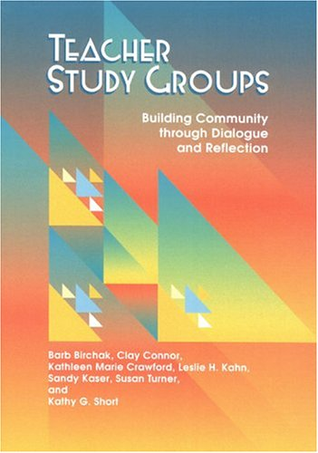 Teacher Study Groups: Building a Community Through: Connor, Clay; Crawford,