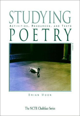 9780814148501: Studying Poetry: Activities, Resources, and Texts (The Ncte Chalkface Series)
