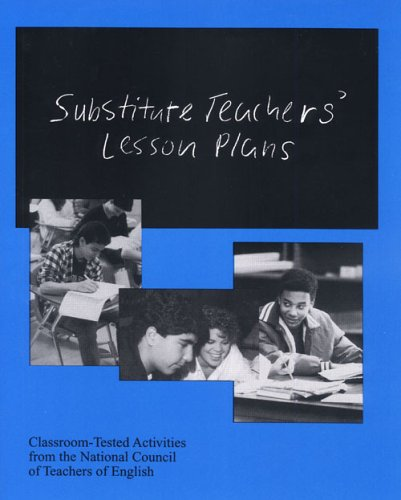 9780814148778: Substitute Teachers' Lesson Plans: Classroom Tested Activities from the National Council of Teachers of English