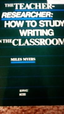 9780814150122: The Teacher-Researcher: How to Study Writing in the Classroom