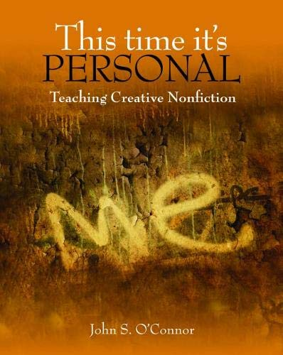 9780814154304: This Time It's Personal: Teaching Academic Writing through Creative Nonfiction