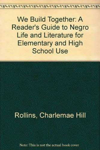 9780814156506: We Build Together: A Reader's Guide to Negro Life and Literature for Elementary and High School Use