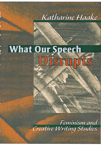9780814156711: What Our Speech Disrupts: Feminism and Creative Writing Studies
