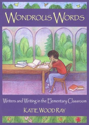 9780814158166: Wondrous Words: Writers and Writing in the Elementary Classroom