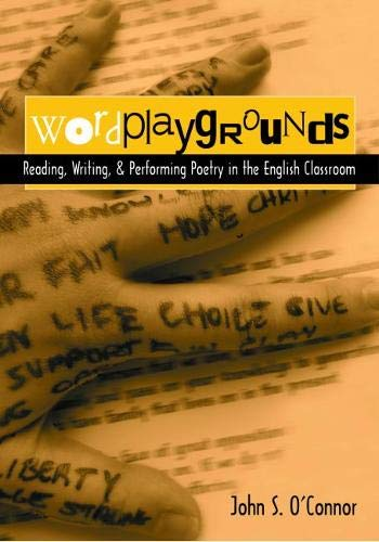 9780814158197: Wordplaygrounds: Reading, Writing, and Performing Poetry in the English Classroom