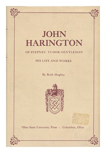 9780814201503: John Harington of Stepney, Tudor Gentleman: His Life and Works