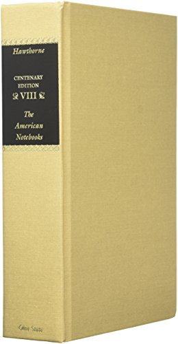 9780814201596: CENTENARY ED WORKS NATHANIEL HAWTHORNE: VOL. VIII, THE AMERICAN NOTEBOOKS (The Centenary Edition of the Works of Nathaniel Hawthorne ; V. 8)