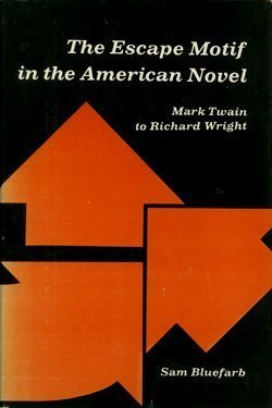9780814201688: The Escape Motif in the American Novel: Mark Twain to Richard Wright.