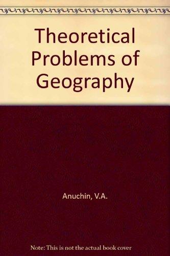 Theoretical Problems of Geography: Anuchin, V. A.; Demko, George J. (editor); Fuchs, Roland J. (...