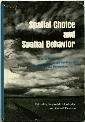 9780814202418: Spatial Choice and Spatial Behaviour: Geographic Essays on the Analysis of Preferences and Perceptions