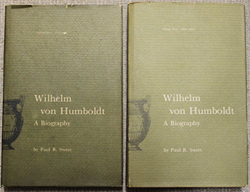 Wilhelm Von Humboldt: A Biography: Sweet, Paul Robinson