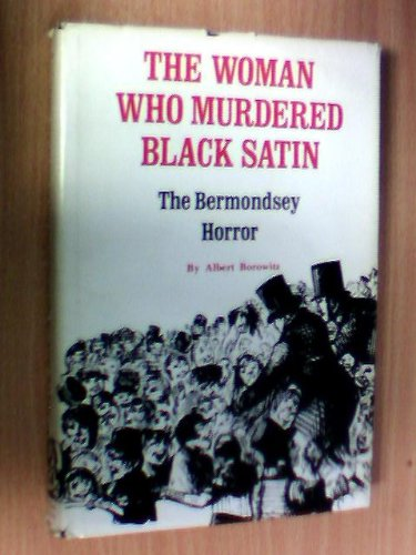 9780814203200: The Woman Who Murdered Black Satin: The Bermondsey Horror
