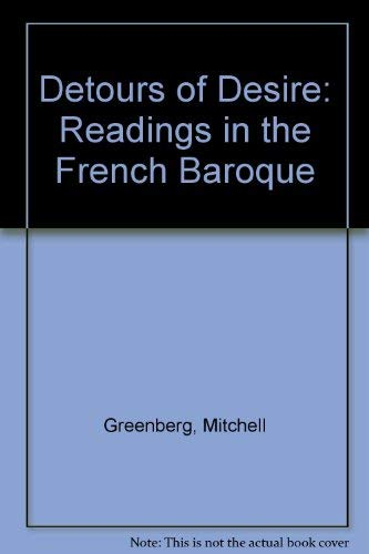 Detours of Desire: Readings in the French: Greenberg, Mitchell
