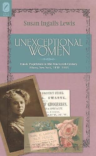 9780814203989: Unexceptional Women: Female Proprietors in Mid-Nineteenth-Century Albany, New York, 1830–-1885