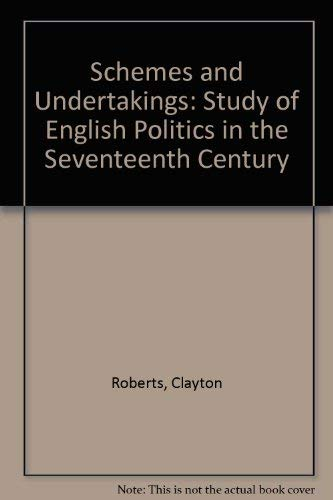9780814204023: Schemes and Undertakings: Study of English Politics in the Seventeenth Century